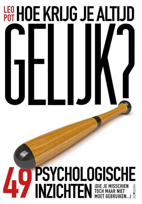 Boek cover Hoe krijg je altijd gelijk? van Leo Pot (Paperback)