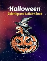 Halloween Coloring and Activity Book For Toddlers and Kids: Kids Halloween Book, Children Coloring Workbooks for Kids: Boys, Girls and Toddlers Ages 2-4, 4-8