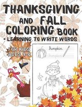 Thanksgiving And Fall Coloring Book + Learning To Write Words for Kids Ages 4-8