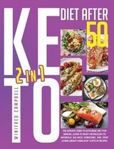 Keto Diet After 50: 2 in 1: 2 in 1: The Ultimate Guide To Ketogenic Diet For Seniors