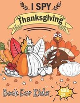 I Spy Thanksgiving Book for Kids Ages 2-5: A Fun Learning Activity, Picture and Guessing Game For Kids Ages 2-5, Toddler Preschool & Kindergarteners T