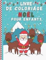 Livre De Coloriage Noel Pour Enfants: Joyeux Noel - Livre de coloriage enfant 2 ans et plus- Magnifiques Dessins De Noel a Colorier