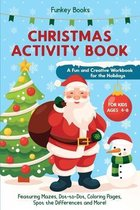 Christmas Activity Book for Kids Ages 4 to 8 - A Fun and Creative Workbook for the Holidays