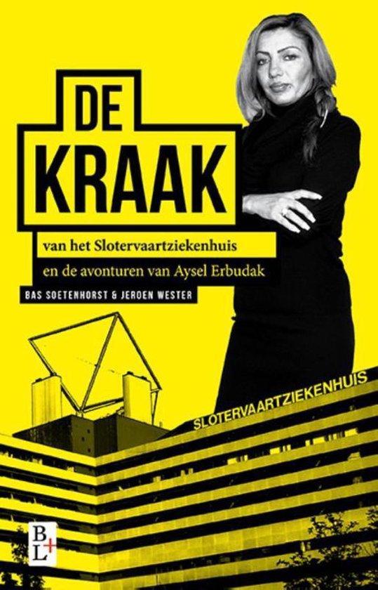Boek cover De kraak van het Slotervaartziekenhuis van Bas Soetenhorst (Paperback)
