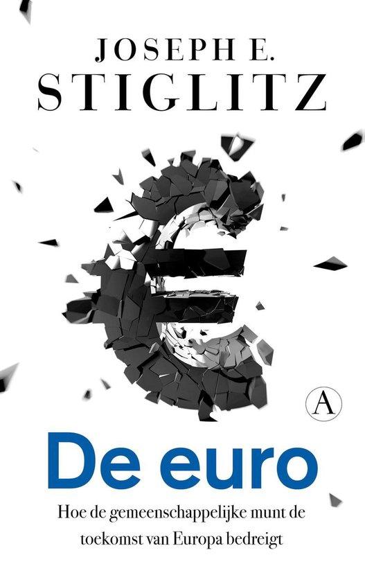De euro. Hoe de gemeenschappelijke munt de toekomst van Europa bedreigt