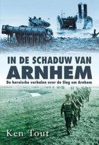 Boek cover In de schaduw van Arnhem van Ken Tout