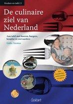 Reeks Keuken en Tafel 3 -   De culinaire ziel van Nederland