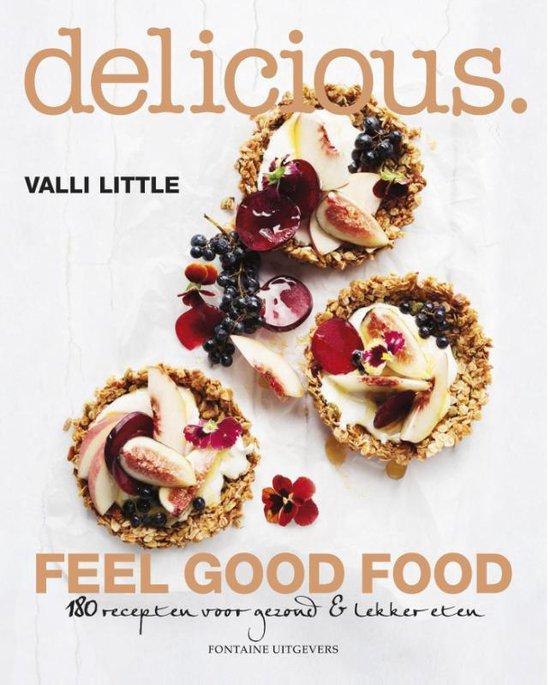 Delicious. Feel good food 6. 180 recepten voor gezond & lekker eten