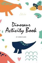 Dinosaur Activity Book for Children (6x9 Coloring Book / Activity Book)