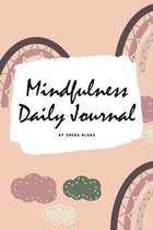 2021 Mindfulness Daily Journal (6x9 Softcover Planner / Journal)