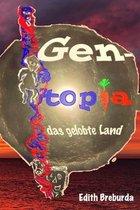 Gentopia, das gelobte Land