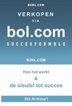 Verkopen via bol.com succesformule - De ultieme gids - Handboek voor beginners