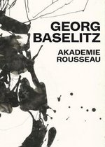 Georg Baselitz: Akademie Rousseau