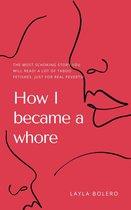 How I Became a Whore!