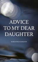 Advice to My Dear Daughter