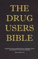 The Drug Users Bible