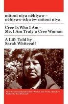 mitoni niya nehiyaw / Cree is Who I Am