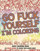 Go Fuck Yourself, I'm Coloring