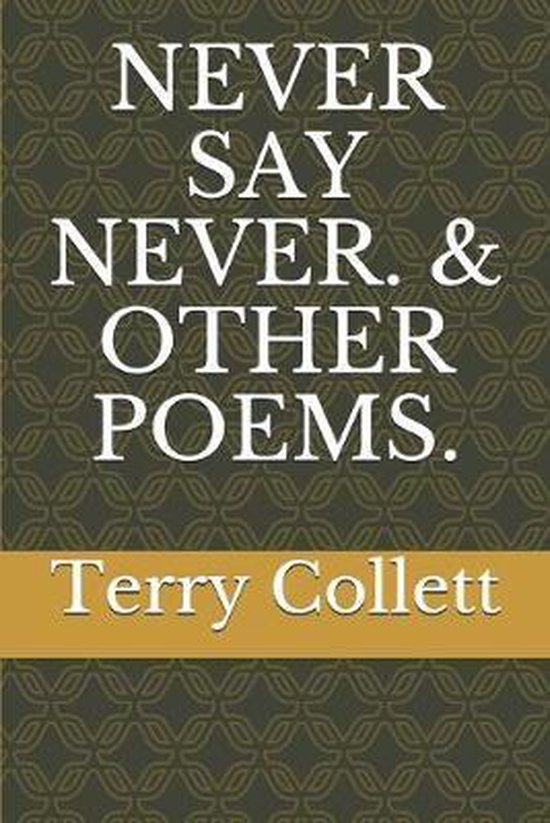 Never Say Never. & Other Poems.