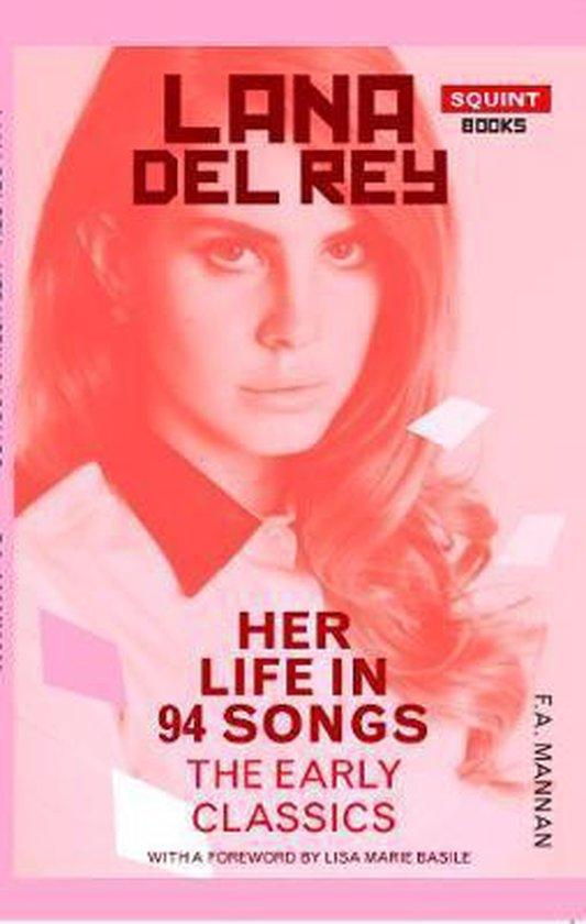 Boek cover Lana Del Rey: Her Life In 94 Songs van F.A. Mannan (Paperback)