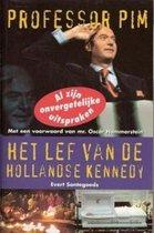 Professor Pim - Het lef van de Hollandse Kennedy
