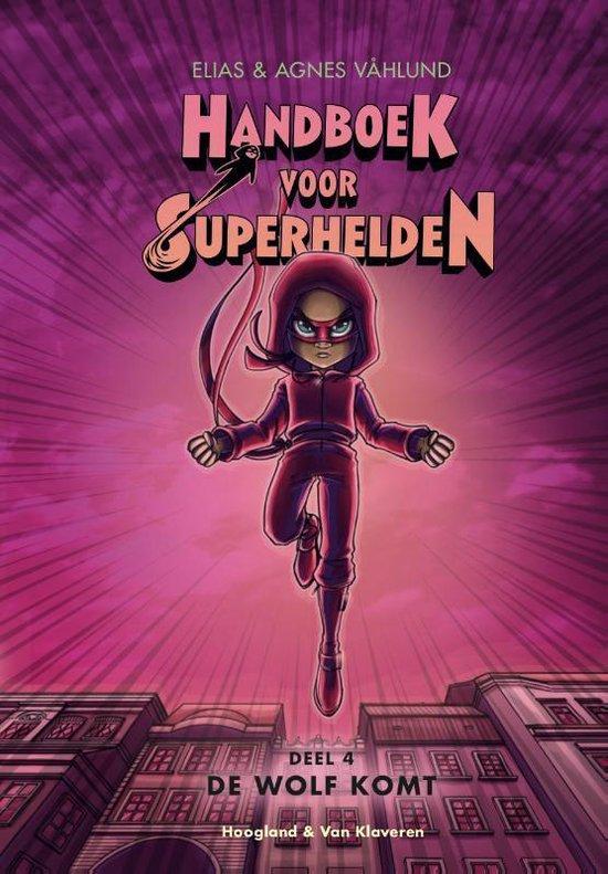 Handboek voor Superhelden deel 4 - De Wolf komt