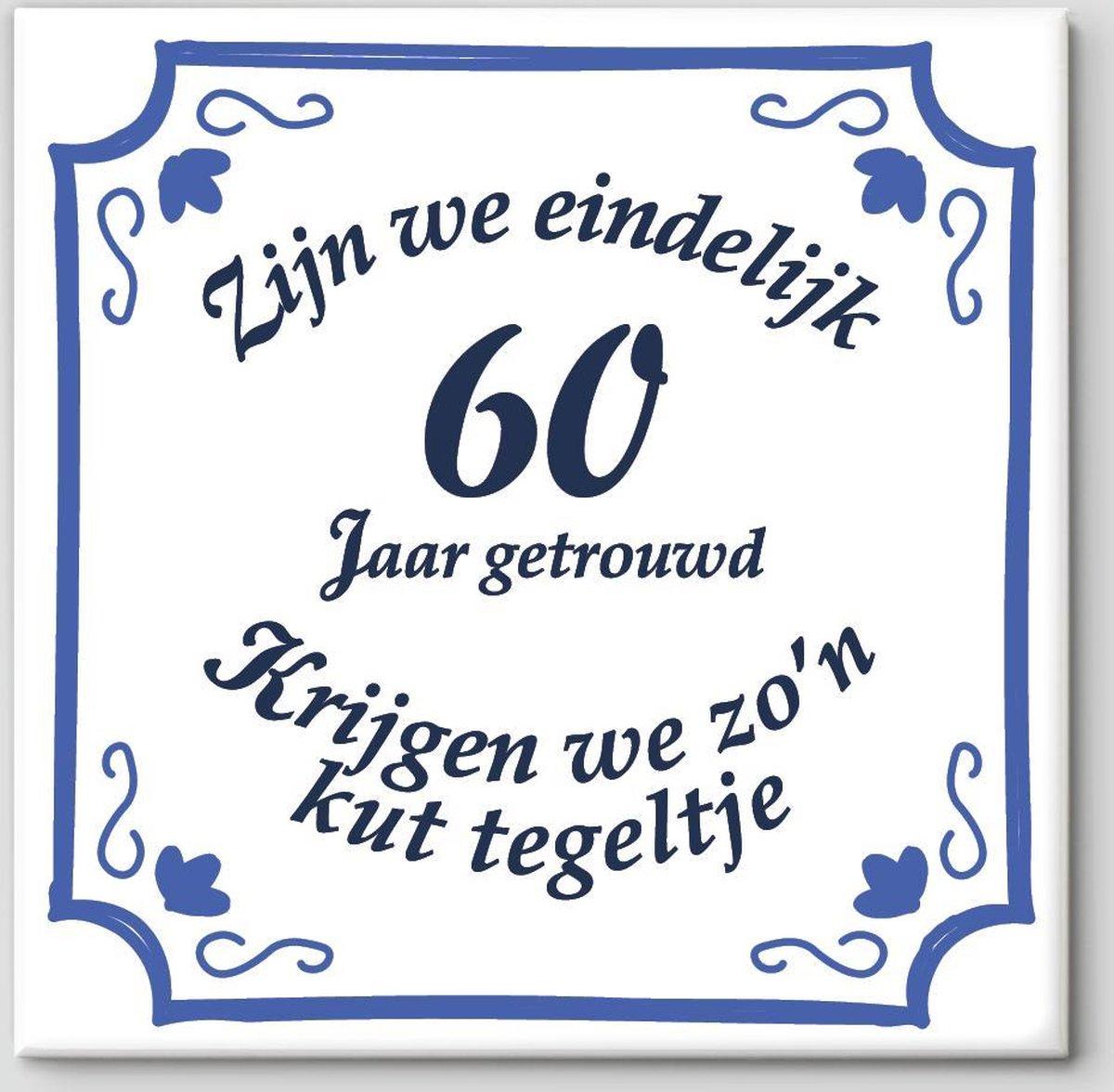 Huwelijk cadeau | Zijn we eindelijk 60 jaar getrouwd krijgen we zo'n kut tegeltje | Tegeltje spreuk 60 jaar getrouwd| Spreuktegels | Cadeau 60 jaar getrouwd