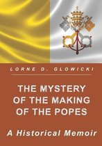 The Mystery of the Making of the Popes