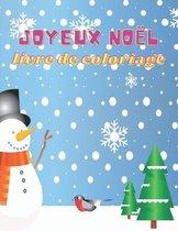 Joyeux Noel livre de coloriage: Joyeux Noel Livre de coloriage Enfants 4-8 ans: Livre De Coloriage Noel Pour Les Enfants - Magnifiques Dessins De Noel a Colorier