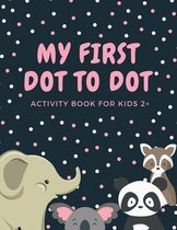 My First Dot to Dot Activity Book for Kids 2+