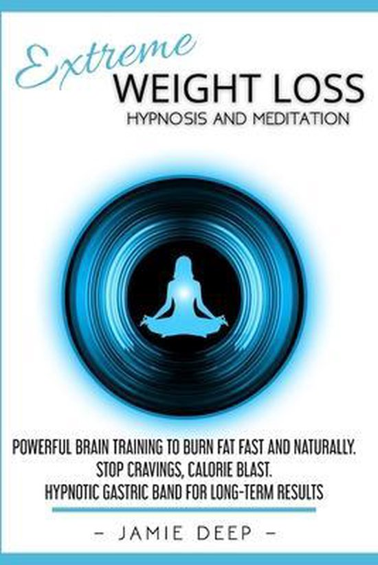 Extreme Weight Loss Hypnosis and Meditation