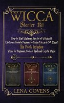 Wicca Starter Kit: How to Start Mastering the Art of Witchcraft (Go From Absolute Beginner to Badass Wiccan in 30 Days). This Book Includes