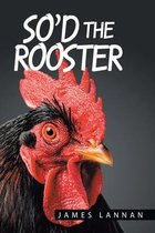 So'd the Rooster
