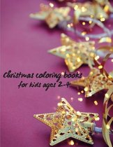 Christmas coloring books for kids ages 2-4: Christmas coloring book for toddlers - The Christmas Story Coloring Book For Toddlers and Kids