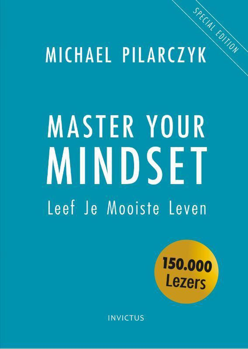 Master Your Mindset - Michael Pilarczyk