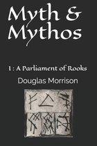 Myth & Mythos: I
