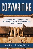 Copywriting: Simple and Effective Strategies of Copywriting that Sells