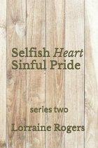 Selfish Heart Sinful Pride