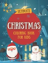Ultimate Christmas Coloring Book for Kids: Perfect Present for Toddlers & Kids