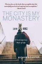 The City Is My Monastery