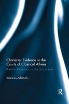 Character Evidence in the Courts of Classical Athens