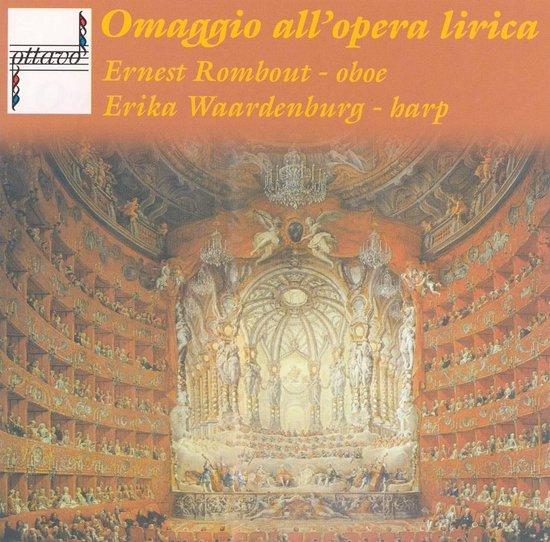 Rombout Ernest / Waardenburg Erika - Omaggio All'opera Lirica