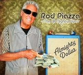 Piazza Rod & The Mighty Flyers - Almighty Dollar