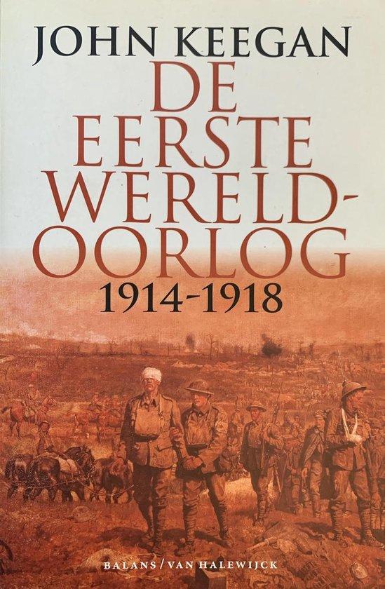 De Eerste Wereldoorlog 1914-1918 - John Keegan | Fthsonline.com