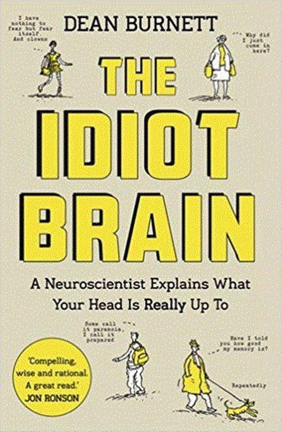 Boek cover The Idiot Brain van Dean Burnett (Paperback)