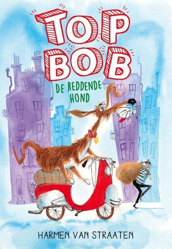 Top Bob de reddende hond - Harmen van Straaten |