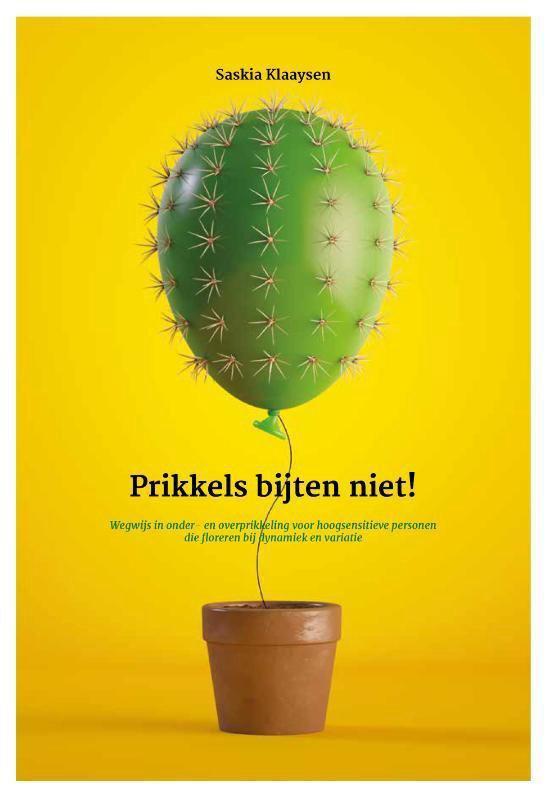 Boek cover Prikkels bijten niet! van Saskia Klaaysen (Paperback)
