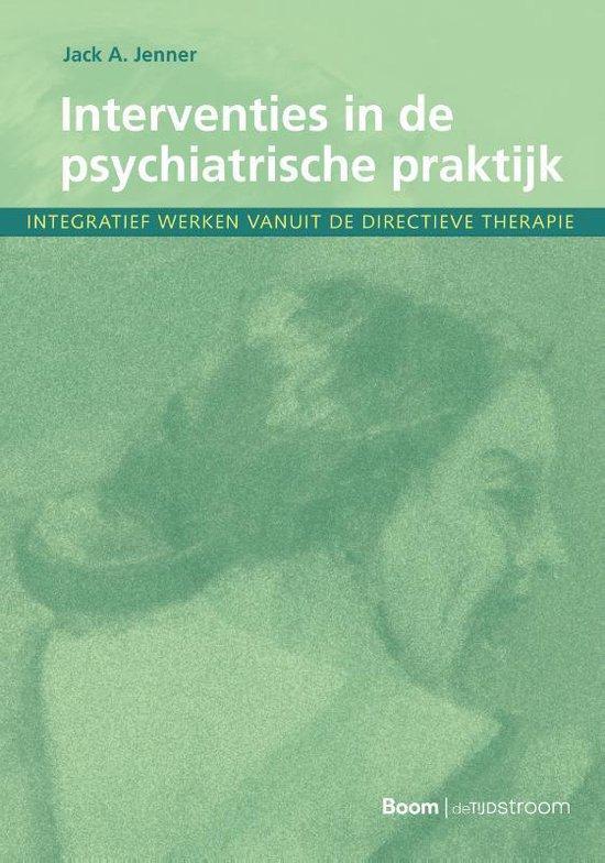 Interventies in de psychiatrische praktijk - Jack A. Jenner |