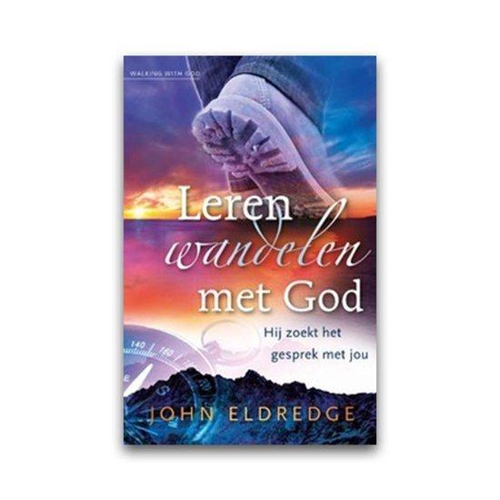 Leren wandelen met God - J. Eldredge   Fthsonline.com