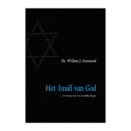Het Israël van God - Willem J. Ouweneel  